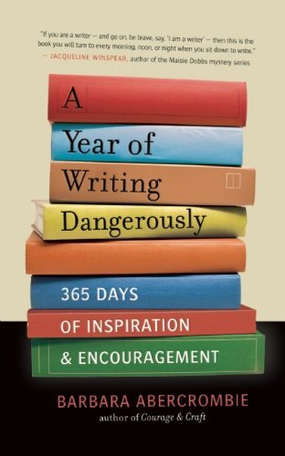 A Year of Writing Dangerously: 365 Days of Inspiration and -