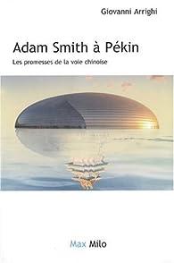Adam Smith à Pékin - Les promesses de la voie chinoise par Giovanni Arrighi