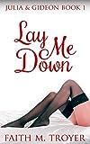 Lay Me Down (Gideon & Julia Book 1)