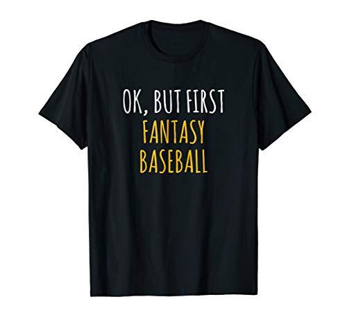 (OK, But First H2H Fantasy Baseball T-Shirt)