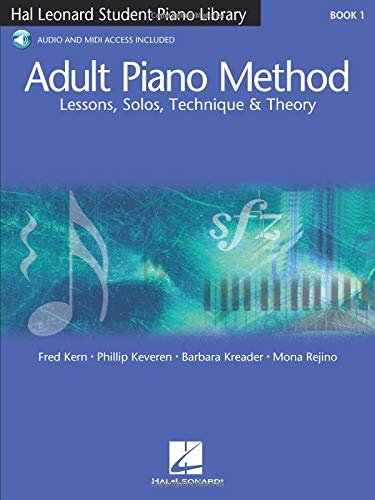 Adult Piano Method - Book 1: Lessons, Solos, Technique, & Theory (Student Piano ()