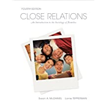 Close Relations: An Introduction to the Sociology of Families (4th Edition)