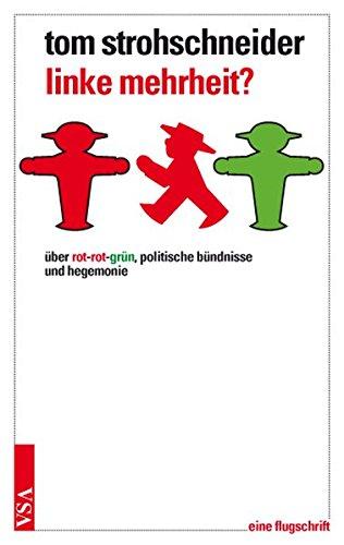 linke mehrheit?: über rot-grün-rot, politische bündnisse und hegemonie