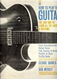 How To Play The Guitar The Easy Way To Learn All The Chords & Rhythms