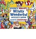 Where's Wally: Wildly Wonderful Activity Book
