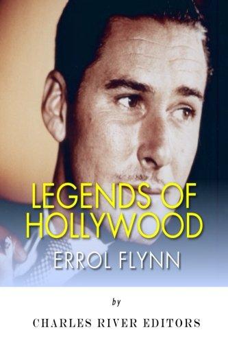 Download Legends of Hollywood: The Life of Errol Flynn PDF