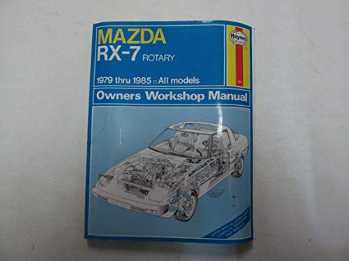 1979 Thru 1985 Mazda RX-7 Rotary All Models Owners Workshop Manual No. 460 ***