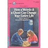 How a Weirdo and a Ghost Can Change Your Entire Life, Patricia Windsor, 0440400945