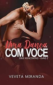 Uma dança com você (Série Reencontro Livro 2)
