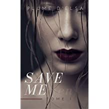 Save me: tome 1 (French Edition)