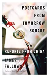 Postcards from Tomorrow Square: Reports from China