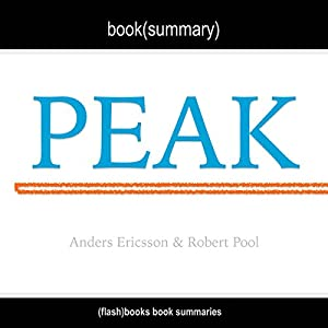 Summary of Peak: Secrets from the New Science of Expertise by Anders Ericsson, Robert Pool Audiobook