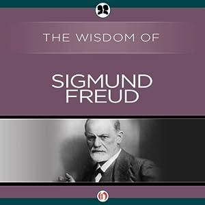 Wisdom of Sigmund Freud Audiobook