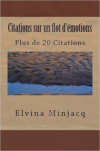 Citations Sur Un Flot D émotions Plus De 20 Citations
