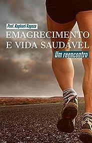 EMAGRECIMENTO E VIDA SAUDÁVEL: UM REENCONTRO