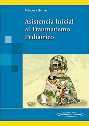 Book Asistencia inicial al traumatismo pediátrico / Initial assistance to pediatric trauma