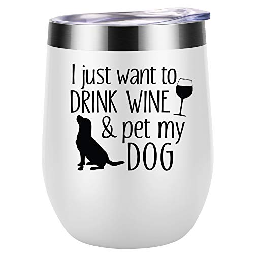 I Just Want To Drink Wine and Pet My Dog | Dog Lover Gifts for Women | Funny Dog Themed Birthday Gifts for Dog Mom, FurGrandma, Dog Owner, Mother, Daughter, Wife, Friend, Girls | Coolife Wine Tumbler