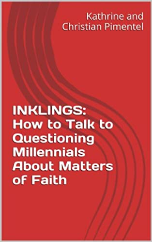 Download Inklings: How to Talk to Questioning Millennials About Matters of Faith PDF, azw (Kindle), ePub