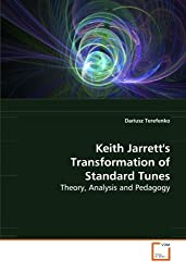 Keith Jarrett's Transformation of Standard Tunes: Theory, Analysis and Pedagogy