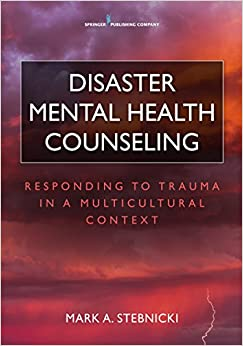 Disaster Mental Health Counseling: Responding to Trauma in a Multicultural Context