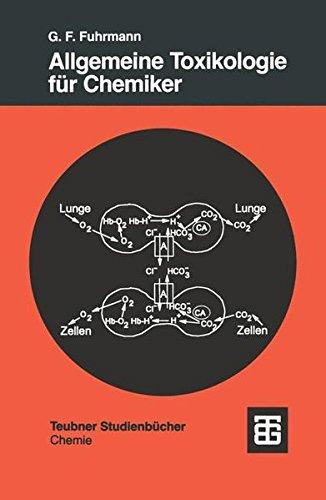 Allgemeine Toxikologie für Chemiker: Einführung in die Theoretische Toxikologie (Teubner Studienbücher Chemie, Band 47)