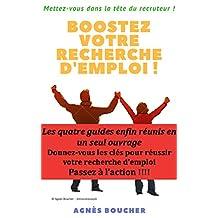 Boostez votre recherche d'emploi !: Mettez-vous dans la tête du recruteur (French Edition)