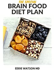 THE SPECIAL BRAIN FOOD DIET PLAN: The Effective Step by Step Plan to Protect Your Mind and Strengthen Your Memory to Live a Healthy Life