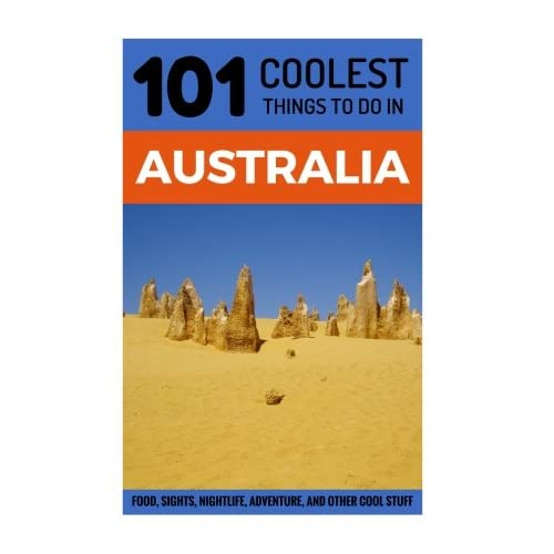 Australia: Australia Travel Guide: 101 Coolest Things to Do in Australia (Sydney, Melbourne, Brisbane, Perth, Adelaide, Canberra, Backpacking Australia, Budget Travel Australia) - 41sf6afEhCL. SS500 - Getting Down Under Travel Guides