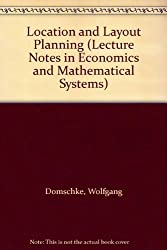 Location and Layout Planning (Lecture Notes in Economics and Mathematical Systems)