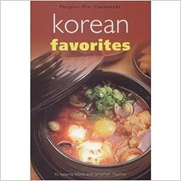 Korean fovoriteskorean food recipe book by so un kim amazon books forumfinder Image collections