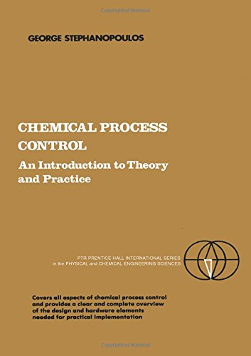 Chemical Process Control An Introduction To Theory And Practice Stephanopoulos George 9780131286290 Books Amazon Ca