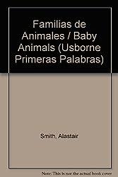 Familias de Animales / Baby Animals (Usborne Primeras Palabras)