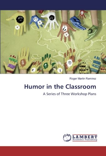 Humor in the Classroom: A Series of Three Workshop Plans pdf