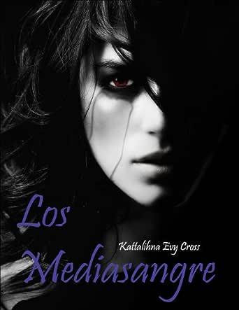 Los Mediasangre eBook: Cross, Kattalihna: Amazon.es: Tienda Kindle