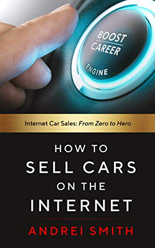 Internet Car Sales >> How To Sell Cars On The Internet Internet Car Sales From Zero To
