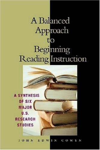 A Balanced Approach to Beginning Reading Instruction: A...