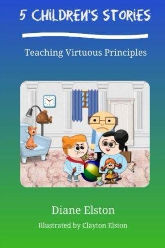 Download 5 Children's Stories: Teaching Virtuous Principles pdf epub