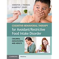 Cognitive-Behavioral Therapy for Avoidant/Restrictive Food Intake Disorder: Children...