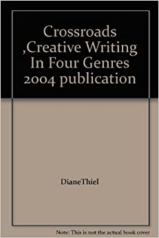 Crossroads ,Creative Writing In Four Genres 2004 publication