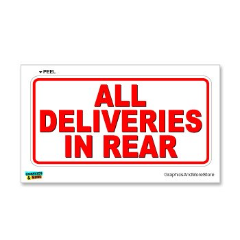 All Deliveries in Rear - Business Store Sign - Window Wall - Delivery Store In