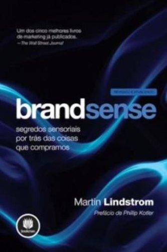 Brandsense. Segredos Sensoriais por Trás das Coisas que Compramos