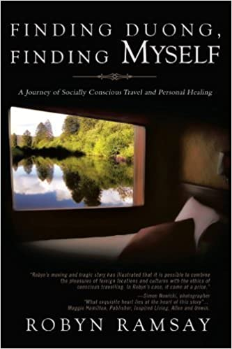 Finding Duong, Finding Myself: A Journey of Socially Conscious Travel and Personal Healing by Robyn Ramsay (2011-12-23)