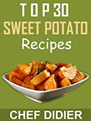 Top 30 Sweet Potato Recipes (English Edition)