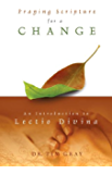 Praying Scripture for a Change: An Introduction to Lectio Divina