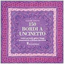 Centocinquanta Bordi A Uncinetto 9788880396697 Amazoncom Books