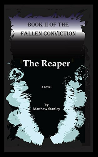 The Reaper (The Fallen Conviction) by [Matthew James Stanley]