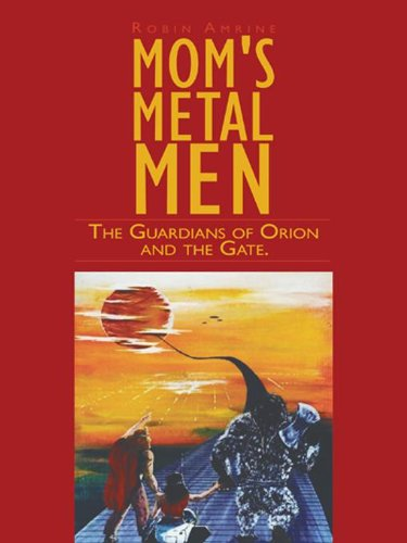 Moms Metal Men: The Guardians of Orion and the Gate.