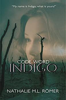 Code Word Indigo (The Utopus Series Book 2) by [Römer, Nathalie M.L.]