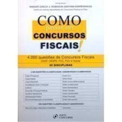 Como Passar Em Concursos Fiscais ! 4000 Questões De Concursos Fiscais