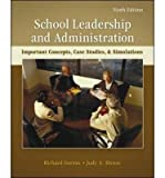img - for School Leadership & Administration- Important Concepts,Case Studies,& Simulations by Gorton,Richard; Alston,Judy. [2011,9th Edition.] Paperback book / textbook / text book